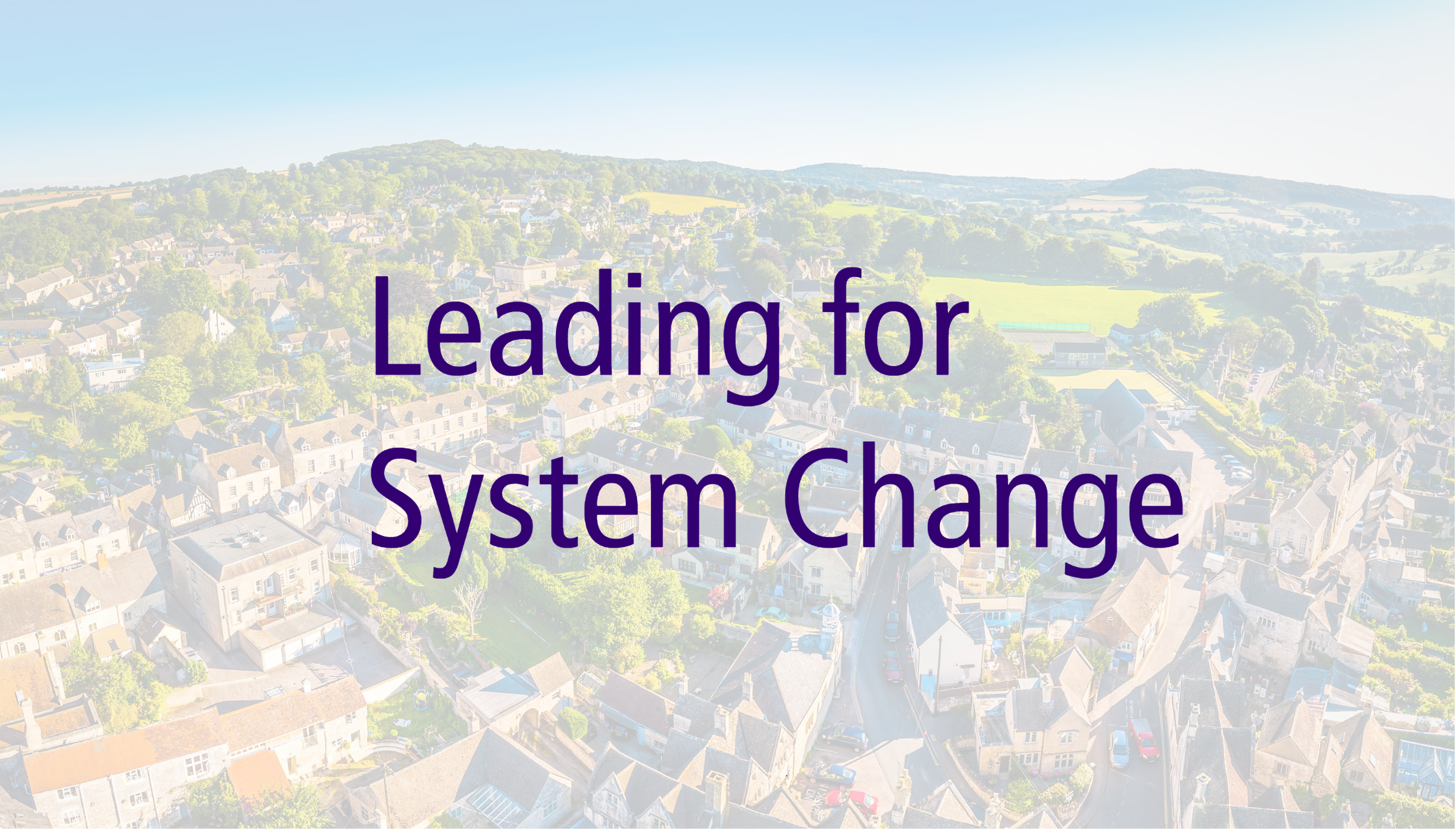 Leading for system change